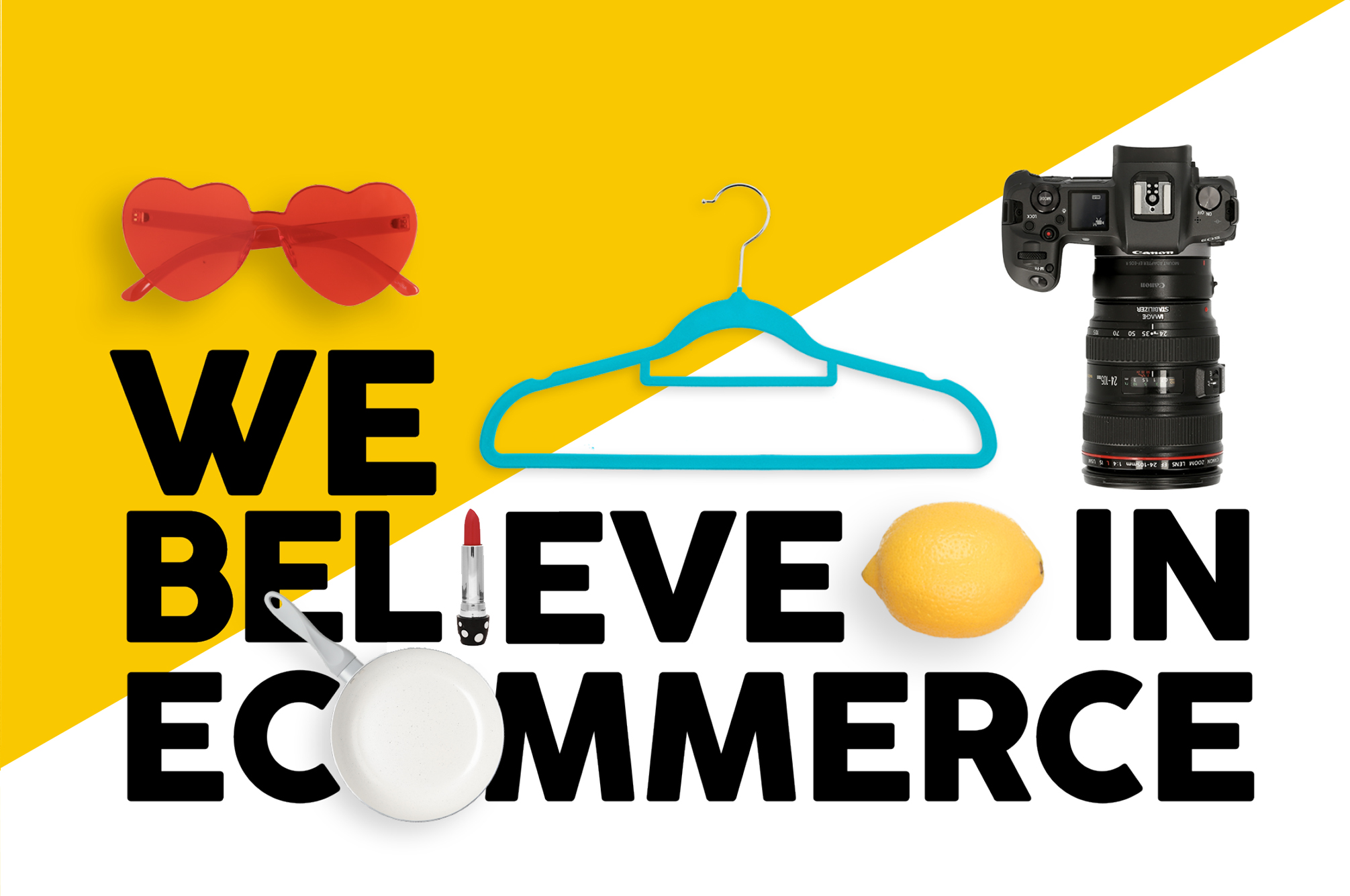 Hero FullFrame We Believe in eCommerce